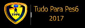 Tudo Para Pes6 2017