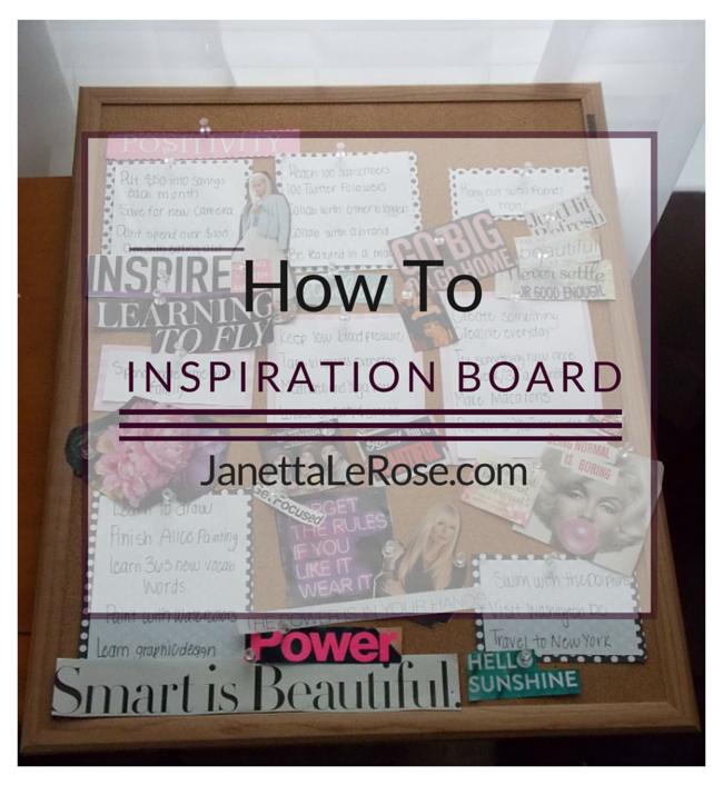 How to create a vision board by Janetta LeRose.
