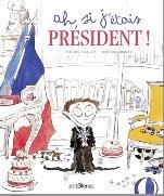 Ah ! Si j'étais président !