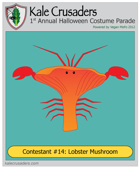 Contestant #14: Lobster Mushroom, Kale Crusaders 1st Annual Halloween Costume Parade, Powered by Vegan MoFo 2012