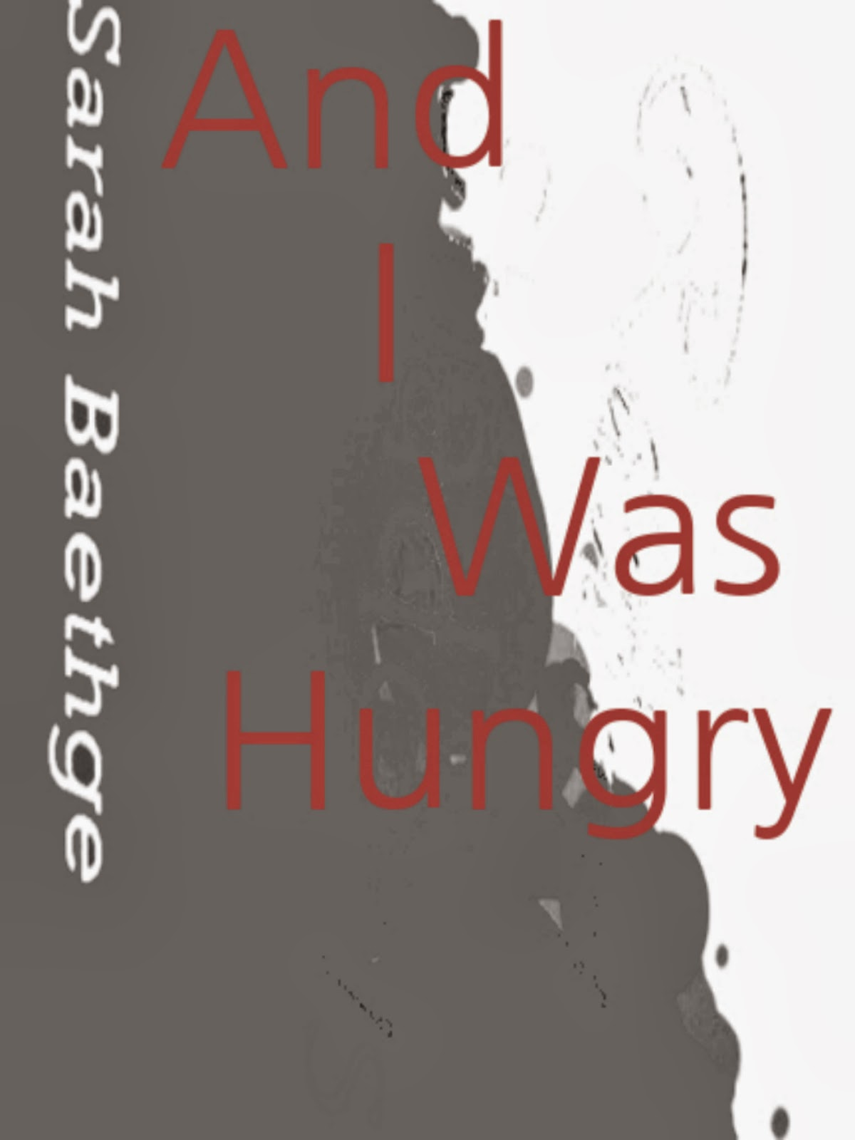 And I Was Hungry at Smashwords