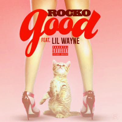 cover portada de la cancion good de rocko con lil wayne