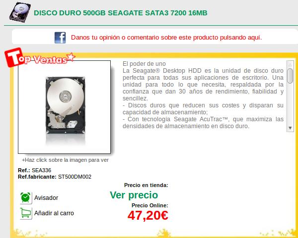 http://www.pcbox.com/comprar-disco-duro-500gb-seagate-sata3-7200-16mb_sea336.aspx?ch=080B09120B08091101120B0112d1e28c24584206fdac5af478ec9734020#.VIgL4VH8gxA