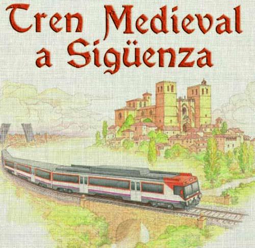 Tren medieval a sig enza viaja en el tiempo haz turismo for Oficina de turismo siguenza