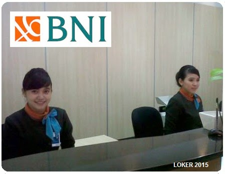 loker Bank BNI 2015, Info kerja BUMN terbaru, Lowongan kerja BUMN BNI