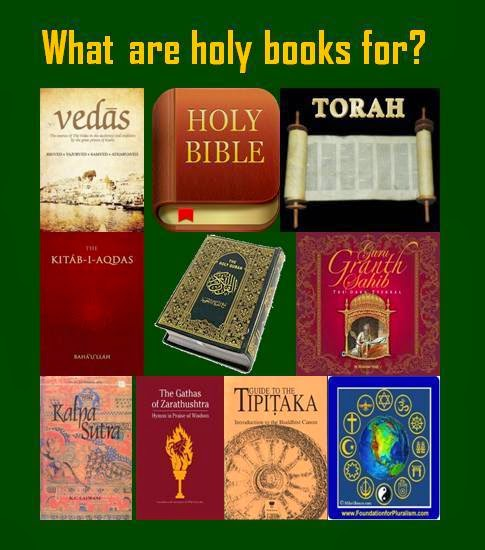 Pluralism: What are holy books for? Quran, Bible, Torah, Vedas ...