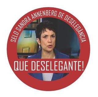 Selo Sandra Annenberg de Deselegância!