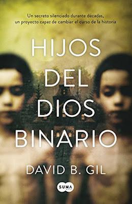 LIBRO - Hijos del dios binario  David B. Gil (Suma de Letras - marzo 2016)  NOVELA THRILLER | Edición papel & digital ebook kindle  Comprar en Amazon España