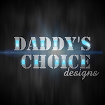 Daddy´s Choice Designs