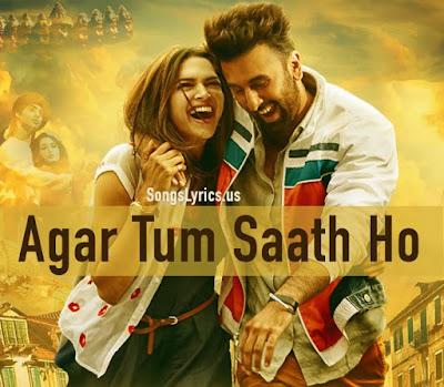 Agar Tum Saath Ho Lyrics - Tamasha : Arijit Singh