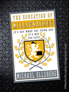 "Beauty shot image of ""The Education of Millionaires"", ""It's Not What You Think and It's Not Too Late"" book by author Michael Ellsberg"