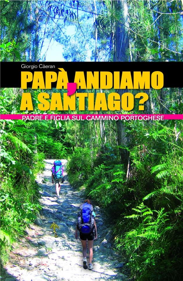 Papà, andiamo a Santiago? – Padre e figlia sul Cammino Portoghese