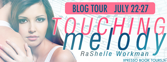 REVIEW and GIVEAWAY: Touching Melody by RaShelle Workman