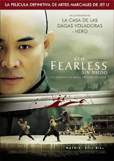 Ver: Fearless (Sin miedo / Huo Yuan Jia) 2006