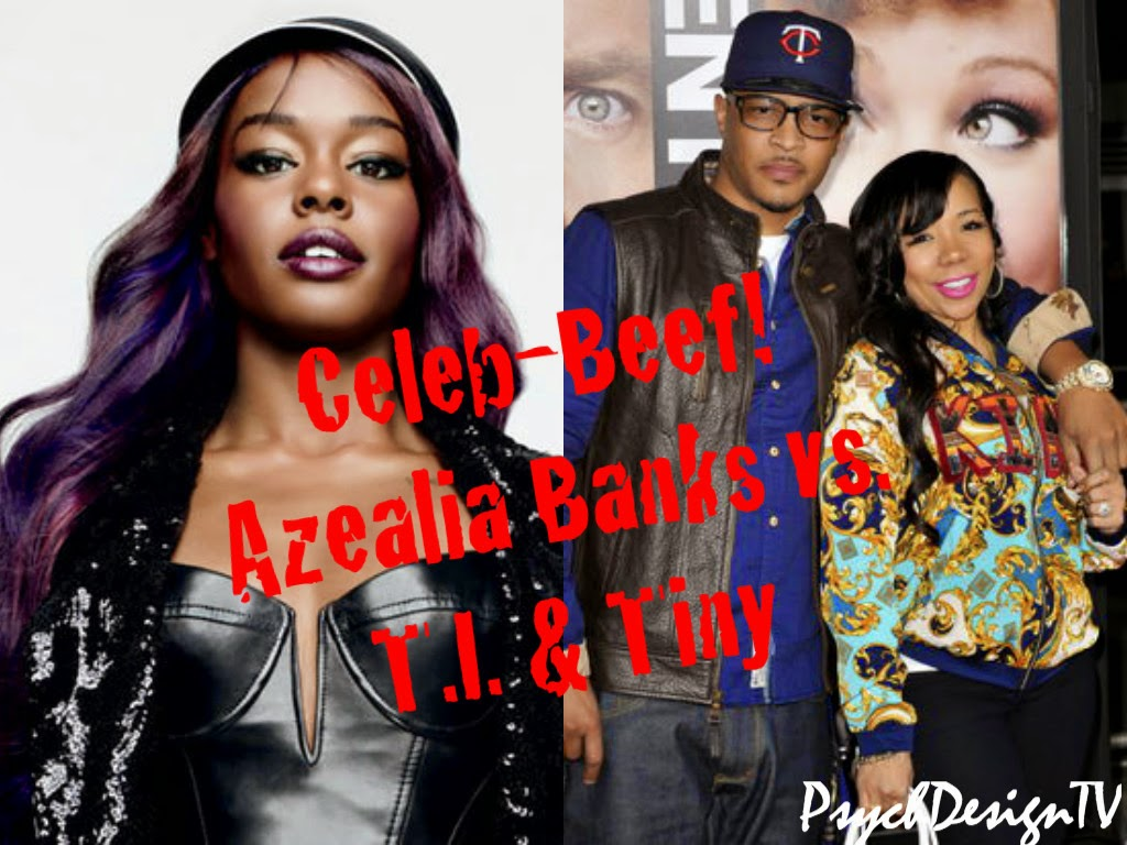 Celebrity Feuds! Azealia Banks has Started a New Feud With Rapper T.I. and His Wife Tiny!