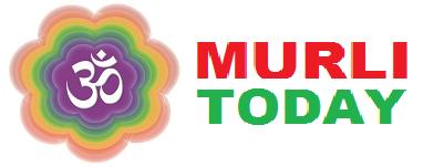 BK Murli Today - Today Brahma Kumaris Murli