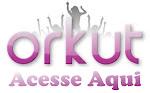 Visitem o nosso orkut