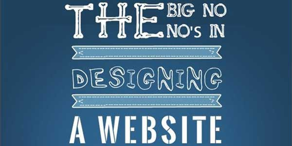 The Big No-Nos In Designing A Website