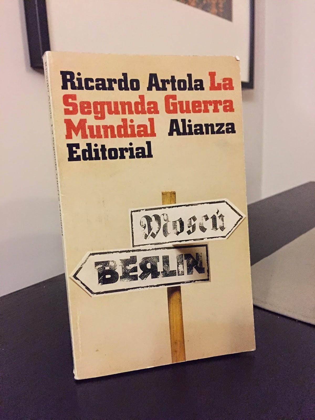 La Segunda Guerra Mundial, Ricardo Artola