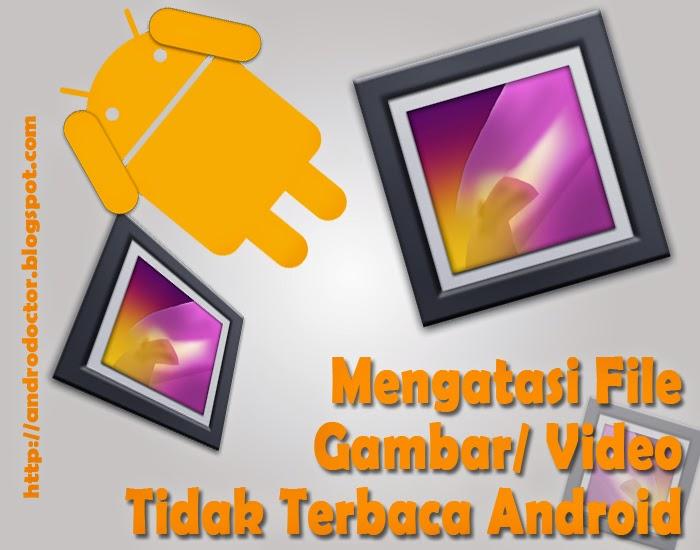 Mengatasi file gambar tidak terbaca di galeri Android- Drio AC, Dokter Android