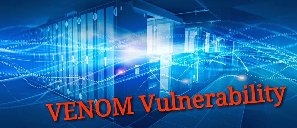 VENOM FLAWS, security issue of virtual system, hacking data centers, all about VENOM flaws, security of data centers