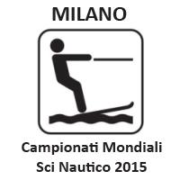 Campionati del Mondo Sci Nautico Milano 2015 - Mondiali Sci Nautico 2015 Milano
