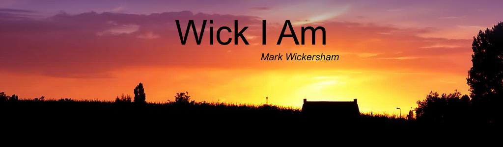 Wick I Am