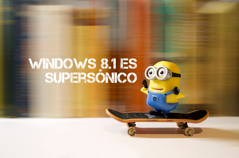 Si Windows 8.1 es supersónico ¿Por qué seguir con Windows 7?