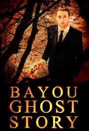 Watch Bayou Ghost Story Online Free 2017 Putlocker