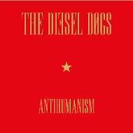"12"": The DIESEL DOGS - ""Antihumanism"""