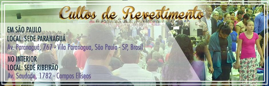 Veja as Fotos do Cultos de Revestimento na Paranaguá Clique Aqui