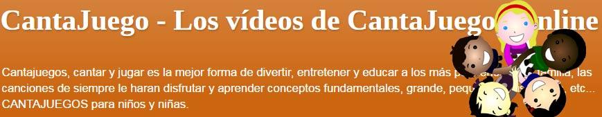 CantaJuego - Los vídeos de CantaJuegos Online