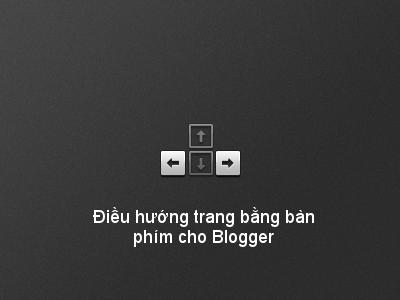 Điều hướng bằng bàn phím cho Blogger