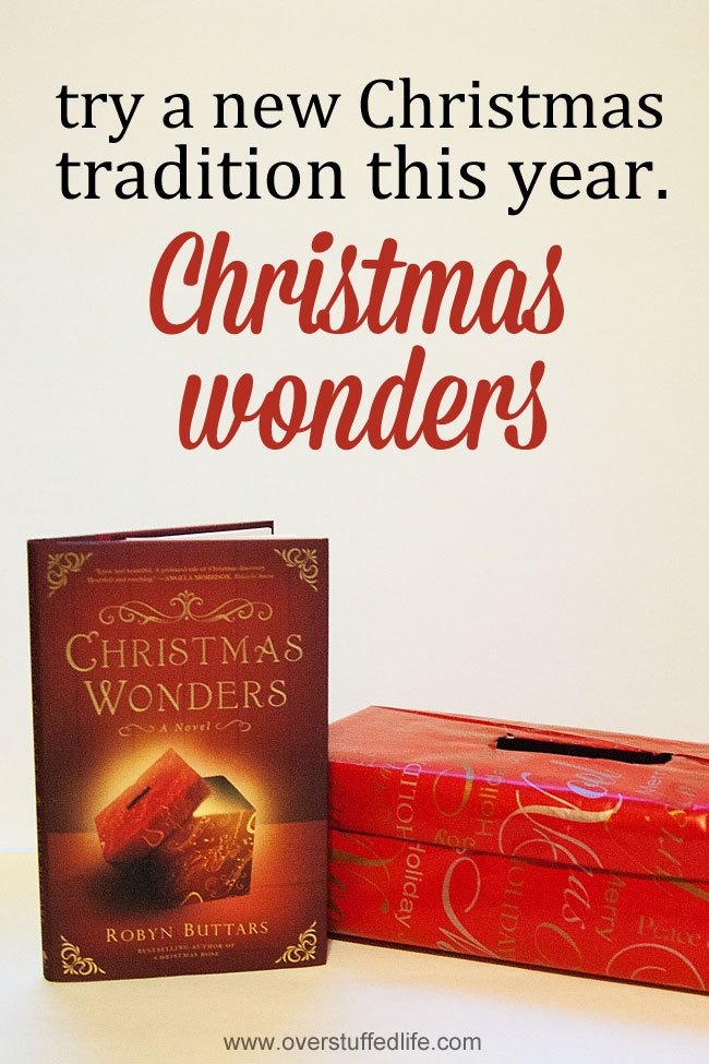 A new and easy tradition: A box for your Christmas Wonders, plus a beautiful new book to read with your family. #overstuffedlife
