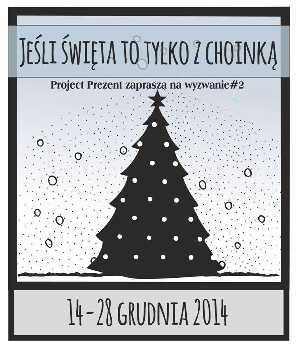 http://projectprezent.blogspot.com/2014/12/jesli-swieta-to-tylko-z-choinka.html