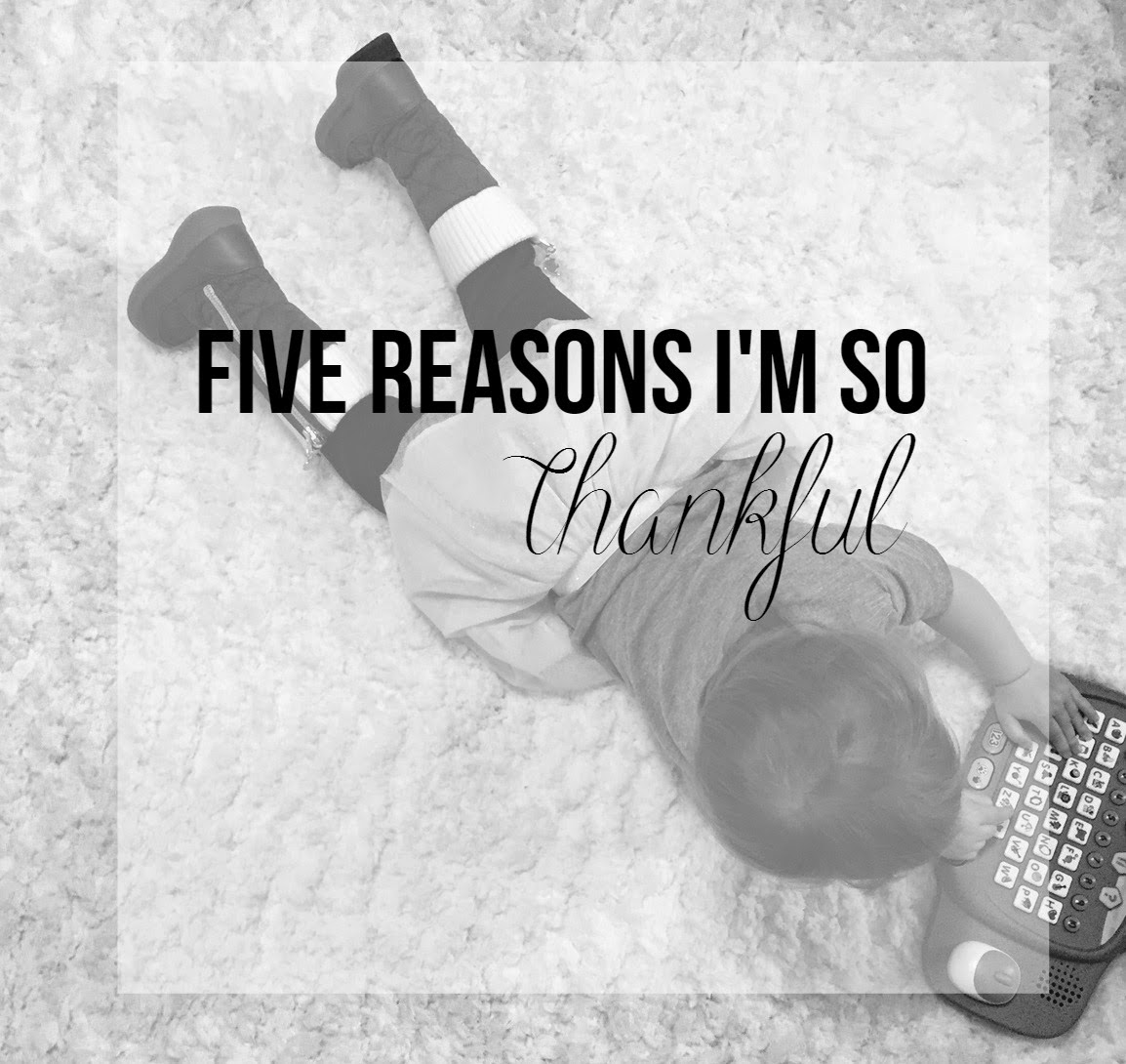 Five Reasons I'm So Thankful | Bubbles and Gold