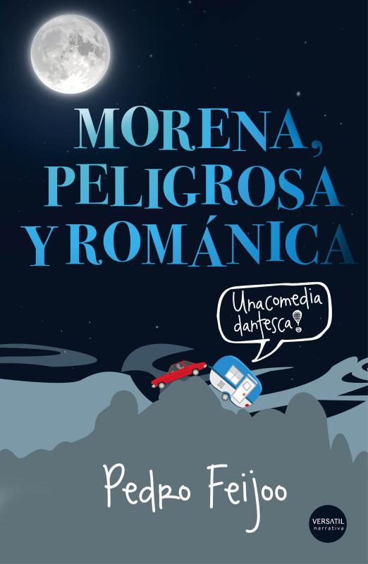 Morena, peligrosa y románica