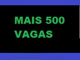 MAIS 500 VAGAS