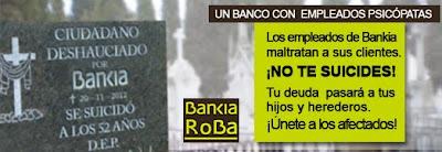 los empleados de Bankia son unos psicópatas, porque han maltratado a sus propios clientes, los que les dan de comer