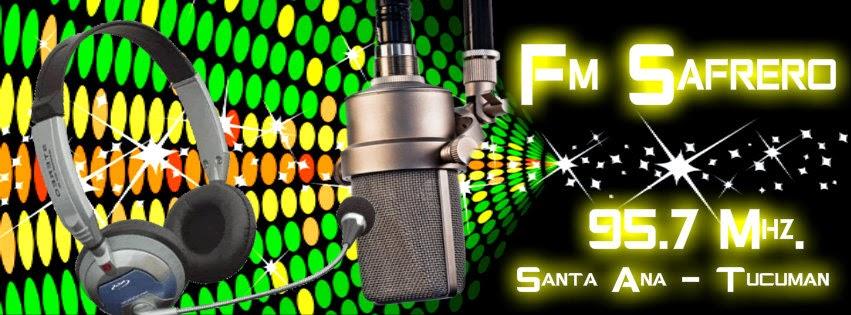 RADIO FM SAFRERO 95.7 Mhz. SANTA ANA - TUCUMÁN