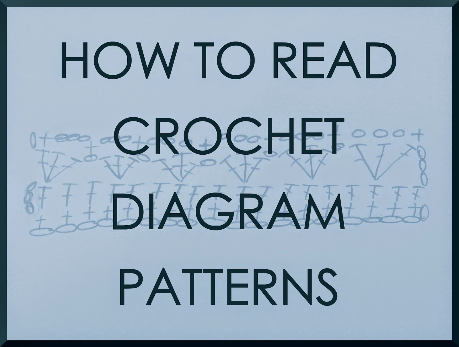 Grey walls blue couch how to read crochet diagram patterns how to read crochet diagram patterns pooptronica