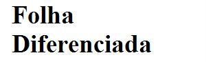 Folha Diferenciada