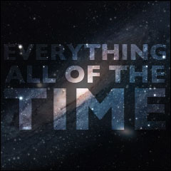 Everything All Of The Time: The Meaning of Life:  Chapter 7: the Future of Mankind; The Future of the Earth; and the Infinity of Space