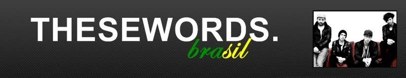 These Words Brasil
