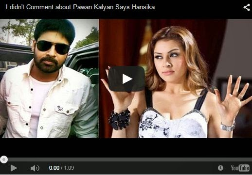 I didn't Comment about Pawan Kalyan Says Hansika