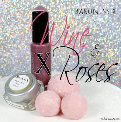 Baroness X Wine & Roses