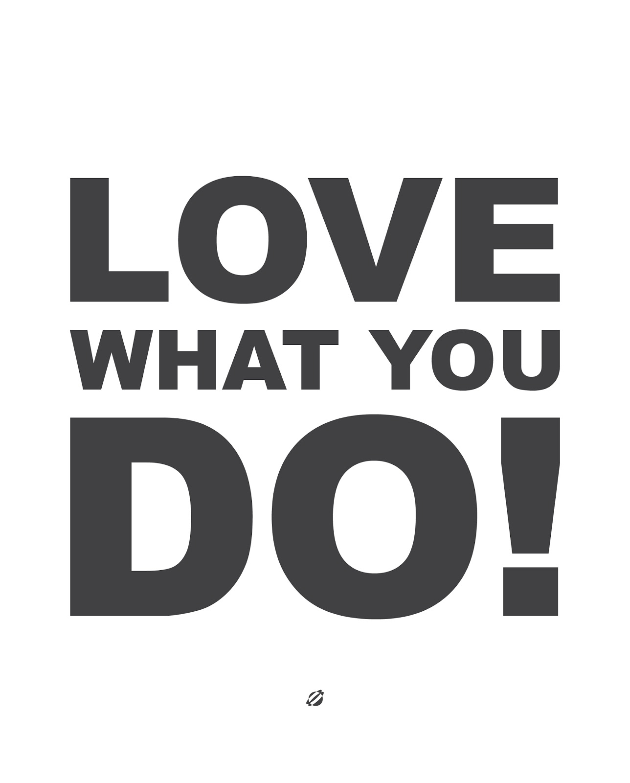 LostBumblebee 2013 Free Printable LOVE WHAT YOU DO