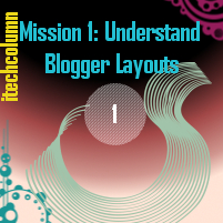 Structure of Blogger Template | Mission 1