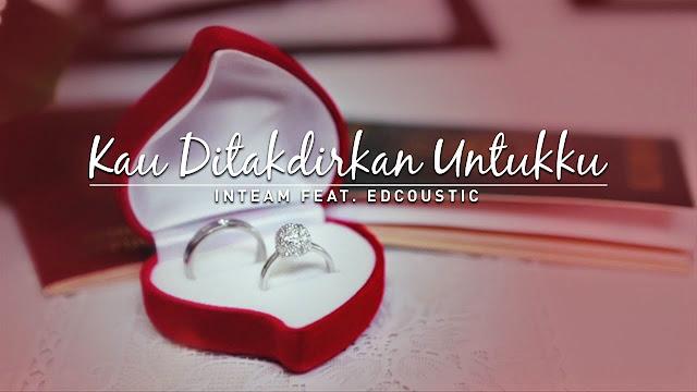Inteam - Kau Ditakdirkan Untukku (feat. Edcoustic) MP3