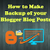 How to Make Backup of your Blogger Blog Posts